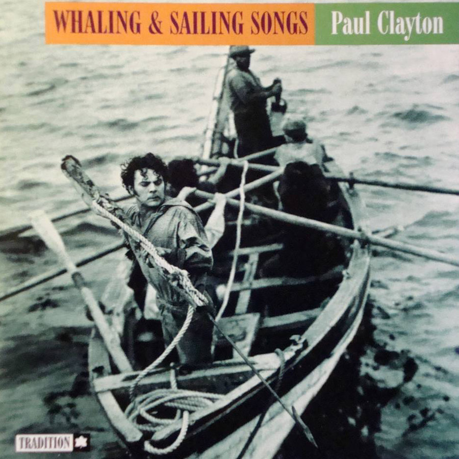 Paul Clayton Whaling And Sailing Songs From The Days Of